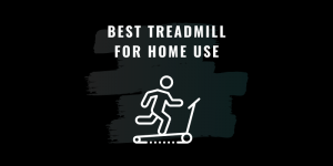 _best treadmill for home use india