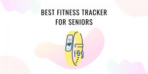 Best fitness tracker for seniors