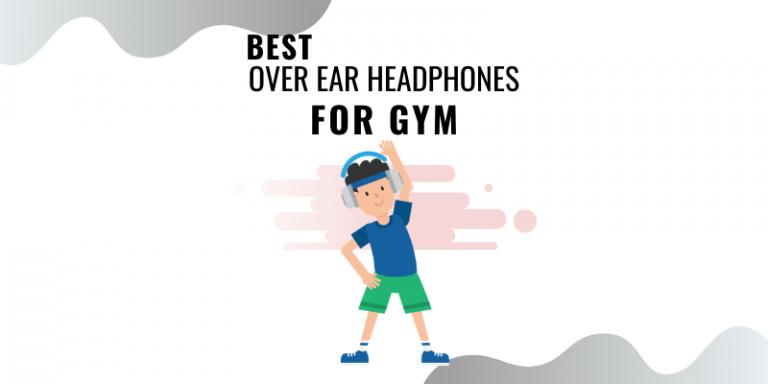 Best over ear headphones for gym